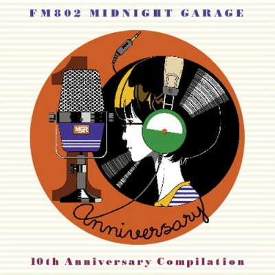 FM802 MIDNIGHT GARAGE 10th Anniversary Compilation