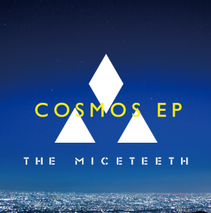 COSMOS EP / THE MICETEETH